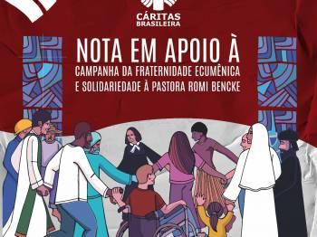 Cáritas Brasileira divulga nota de apoio à Campanha da Fraternidade Ecumênica e à Romi Bencke