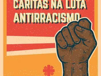 """Manifesto: Cáritas na luta antirracista. """"É preciso escolher todos os dias a vida""""."""