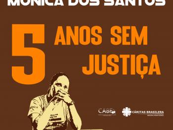 Mônica dos Santos: 5 anos sem justiça