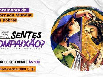 """Com tema """"Sentes Compaixão?"""", V Jornada Mundial dos Pobres é lançada no Brasil."""